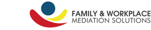 Family & Workplace Mediation Solutions
